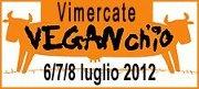 VEGANch'io 6-7-8 luglio 2012